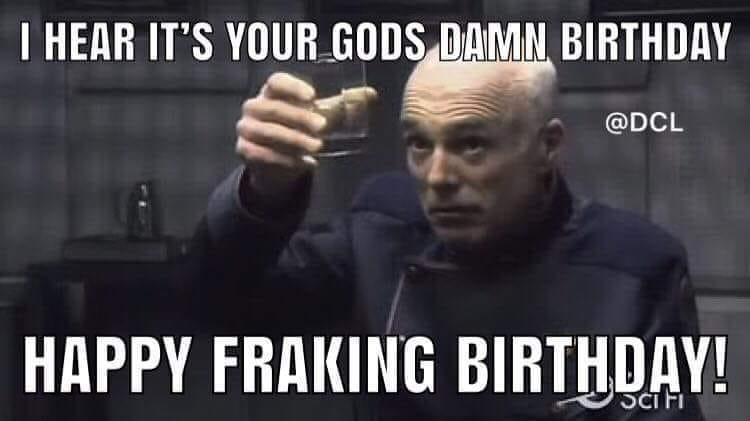 Happy Frakkin Birthday.jpg