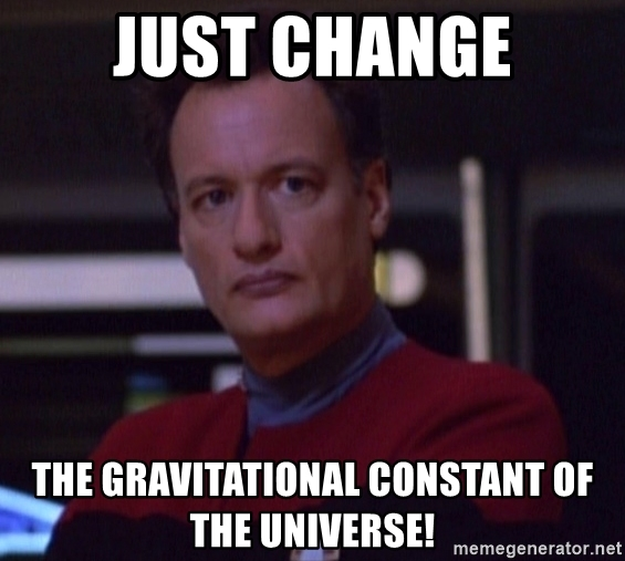 just-change-the-gravitational-constant-of-the-universe.jpg